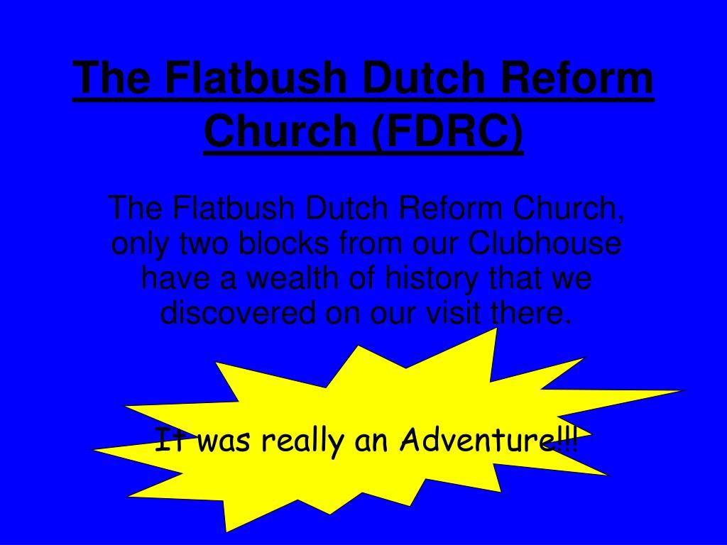 The Flatbush Dutch Reform Church (FDRC)