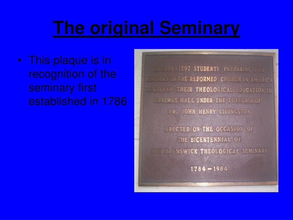 The original Seminary