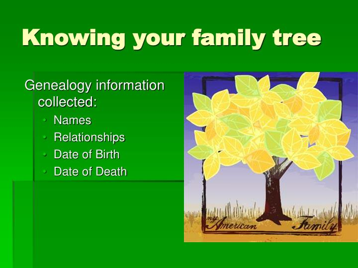 Knowing your family tree