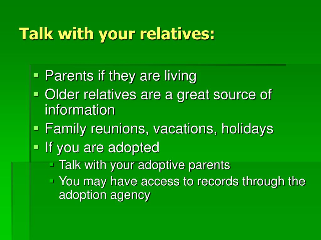 Talk with your relatives: