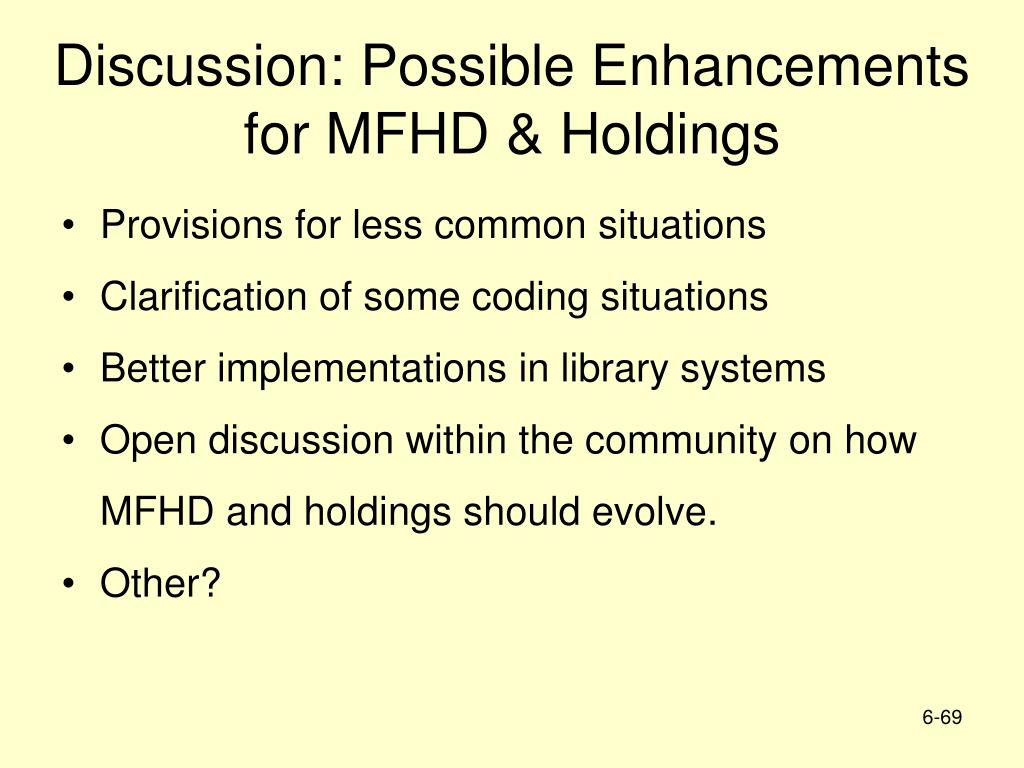 Discussion: Possible Enhancements for MFHD & Holdings
