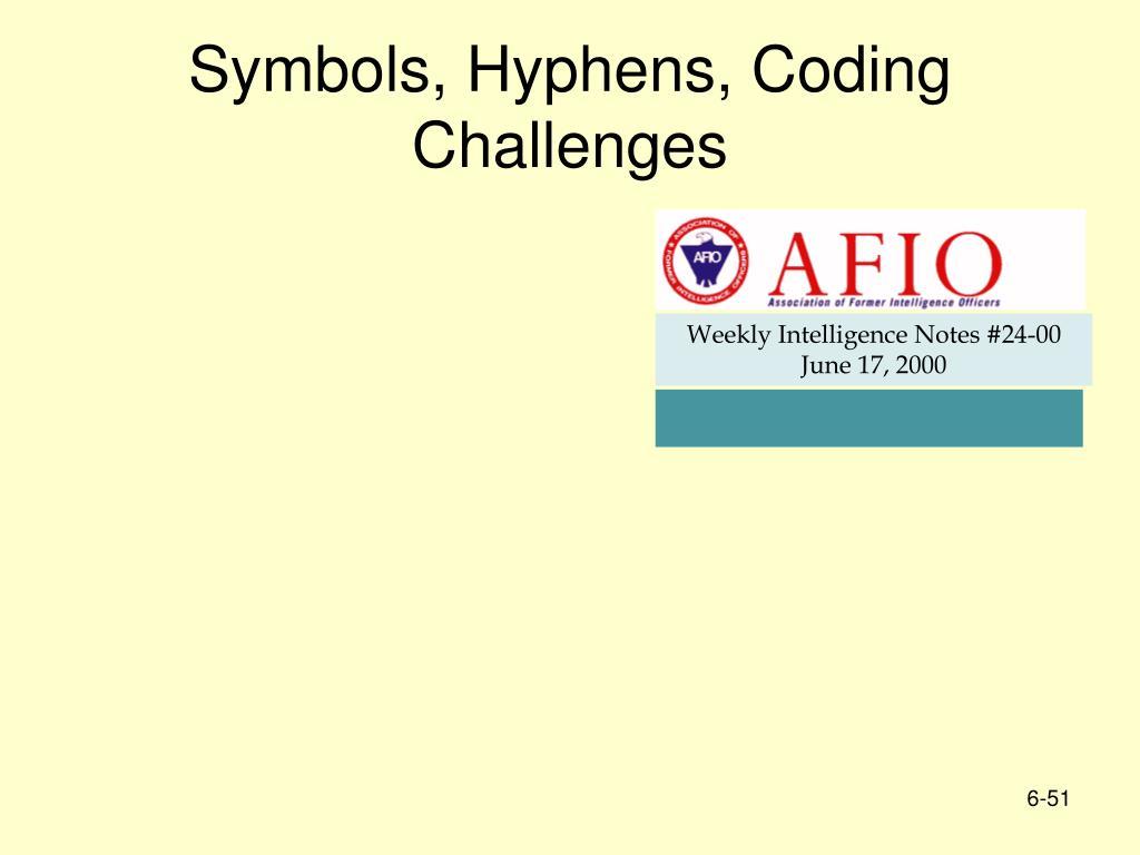 Symbols, Hyphens, Coding Challenges