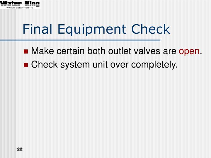 Final Equipment Check