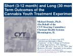 short 3 12 month and long 30 month term outcomes of the cannabis youth treatment experiment