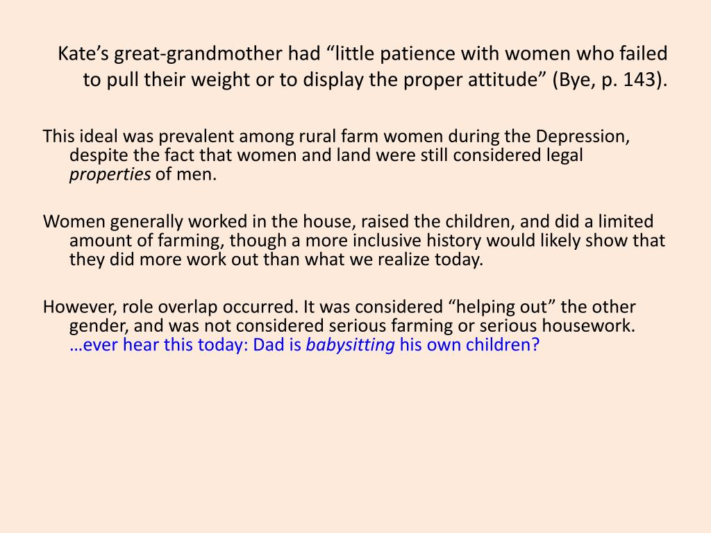 """Kate's great-grandmother had """"little patience with women who failed to pull their weight or to display the proper attitude"""" (Bye, p. 143)."""