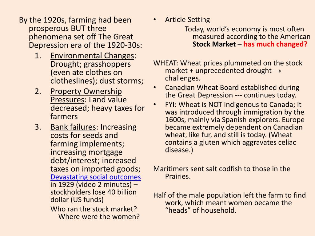 By the 1920s, farming had been prosperous BUT three phenomena set off The Great Depression era of the 1920-30s:
