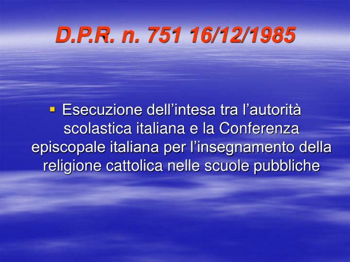 D.P.R. n. 751 16/12/1985