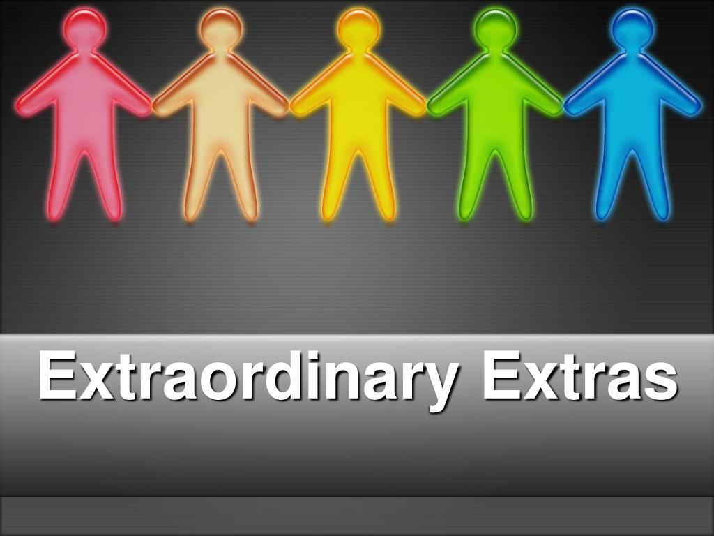 Extraordinary Extras