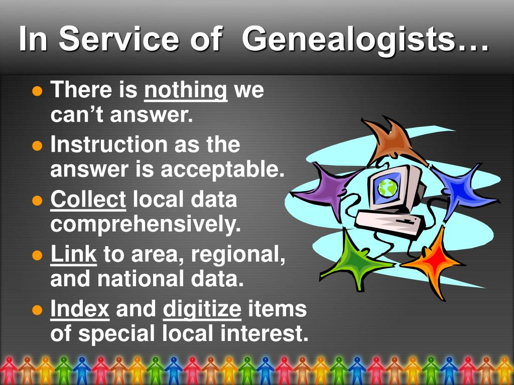 In Service of  Genealogists…