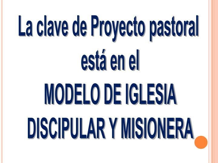 La clave de Proyecto pastoral