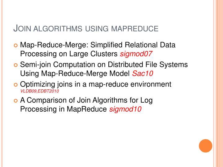 Join algorithms using mapreduce