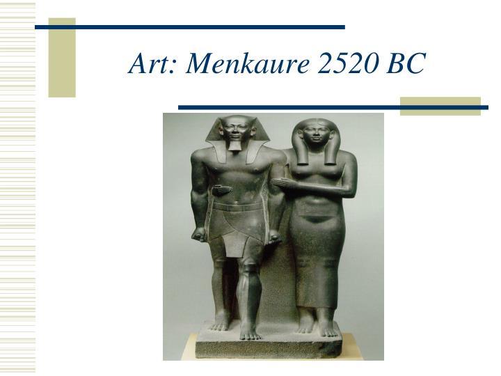 Art: Menkaure 2520 BC