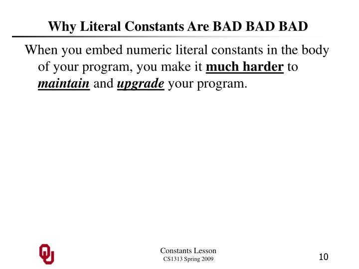 Why Literal Constants Are BAD BAD BAD