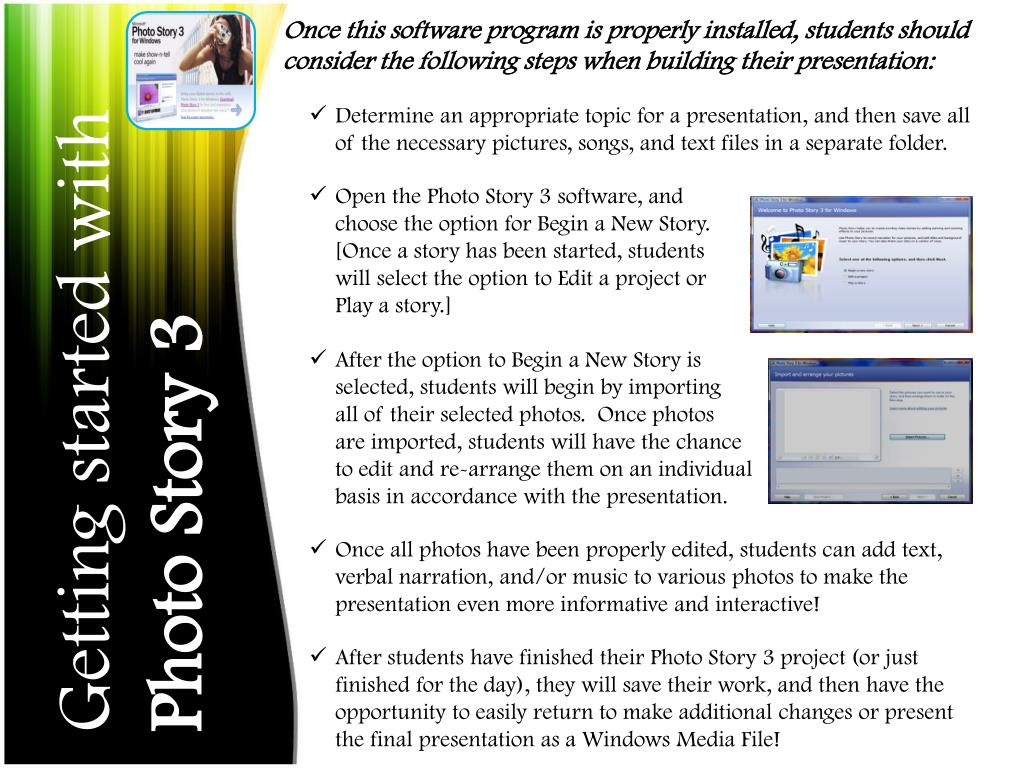 Once this software program is properly installed, students should consider the following steps when building their presentation: