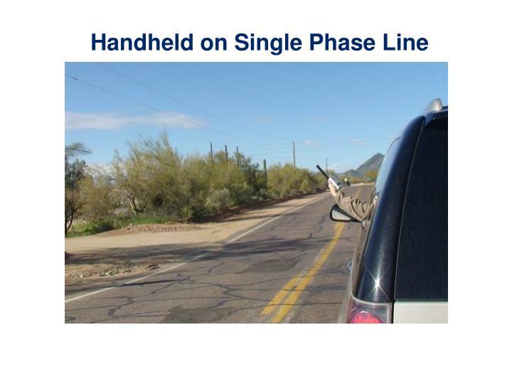 Handheld on Single Phase Line