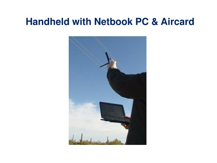 Handheld with Netbook PC & Aircard