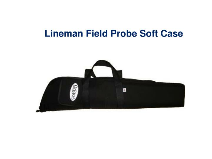 Lineman Field Probe Soft Case