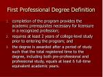 first professional degree definition5
