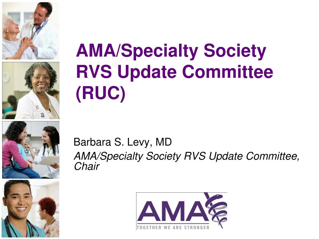 AMA/Specialty Society RVS Update Committee (RUC)