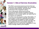 screen 1 site of service anomalies27
