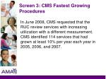 screen 3 cms fastest growing procedures