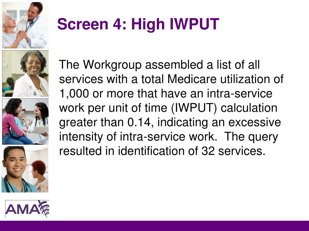 Screen 4: High IWPUT