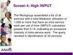 screen 4 high iwput