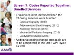 screen 7 codes reported together bundled services35