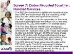 screen 7 codes reported together bundled services38