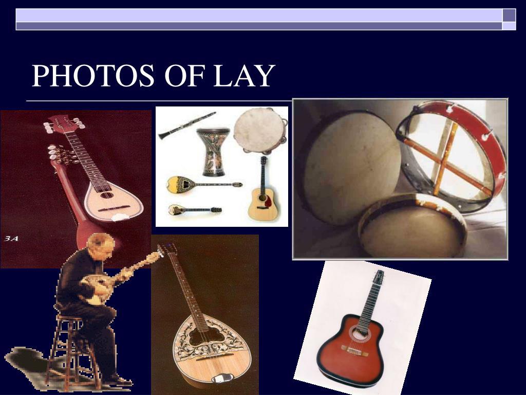 PHOTOS OF LAY