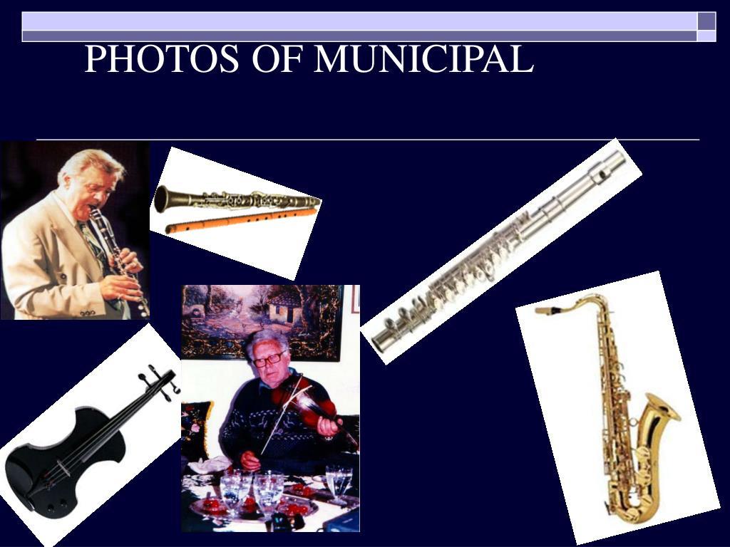 PHOTOS OF MUNICIPAL