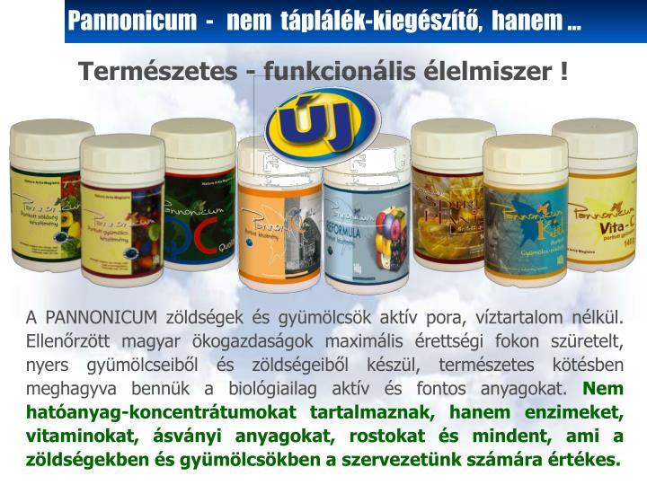 Pannonicum  -   nem  táplálék-kiegészítő,  hanem …