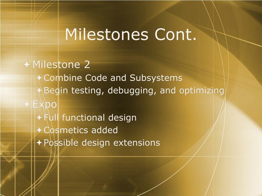 Milestones Cont.