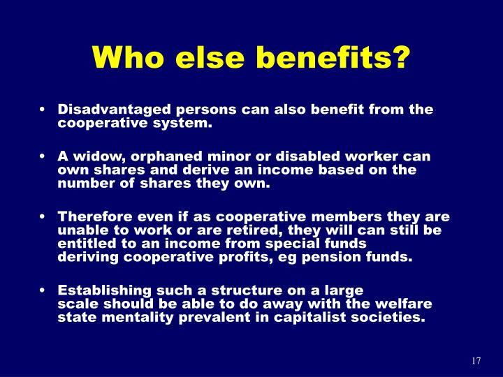 Who else benefits?