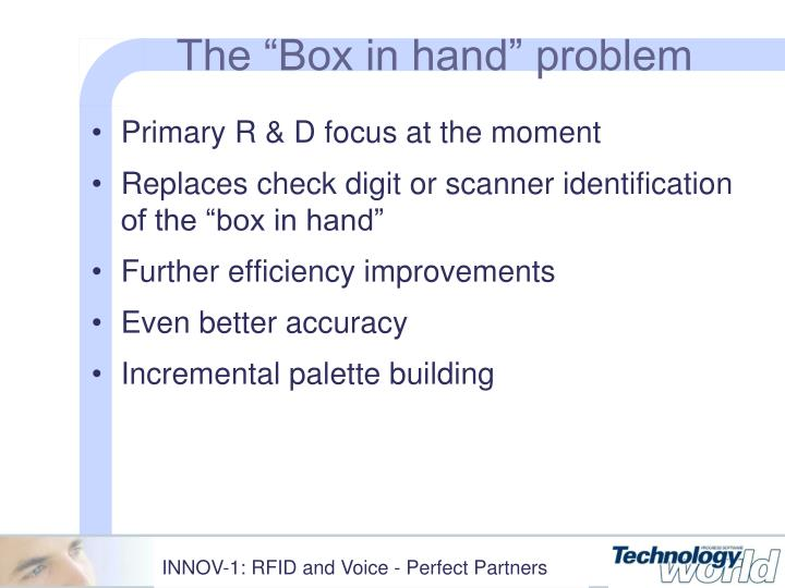 "The ""Box in hand"" problem"