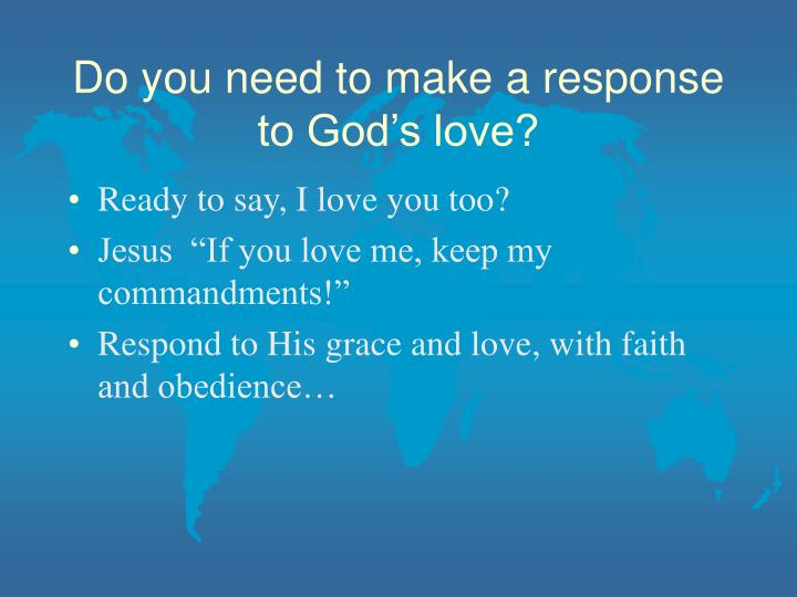 Do you need to make a response to God's love?