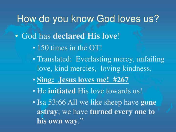 How do you know god loves us