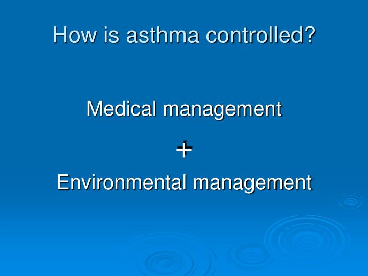 How is asthma controlled?