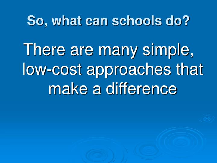 So, what can schools do?