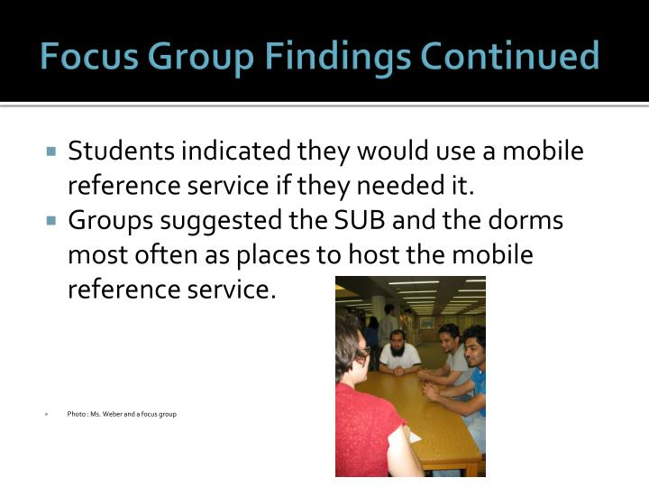Focus Group Findings Continued