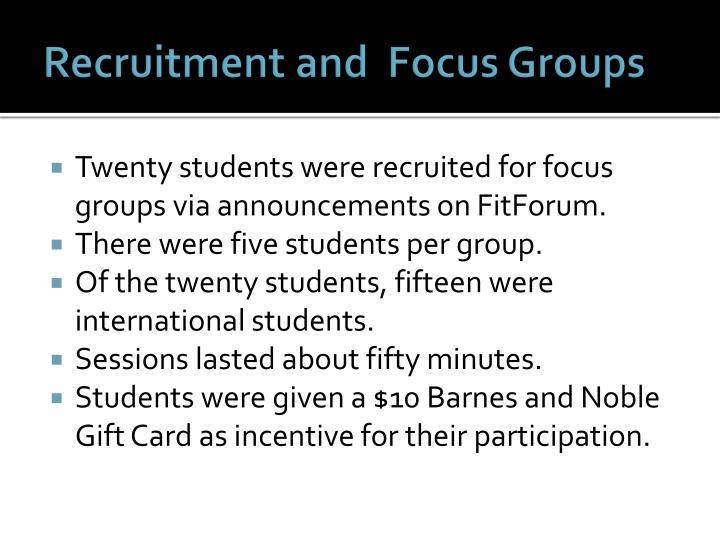 Recruitment and  Focus Groups