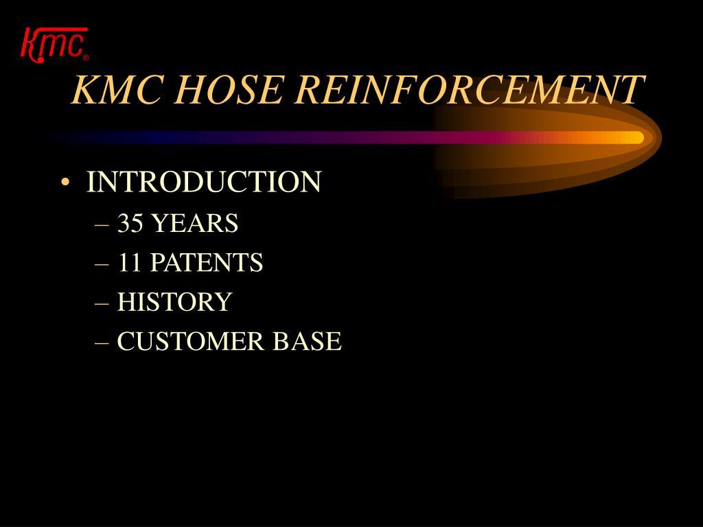 KMC HOSE REINFORCEMENT