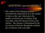 knitting speed output