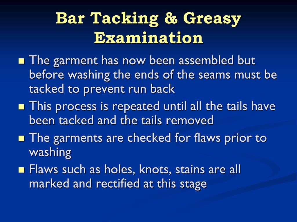 Bar Tacking & Greasy Examination