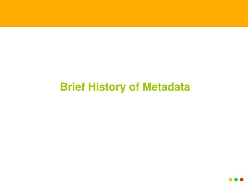 Brief History of Metadata
