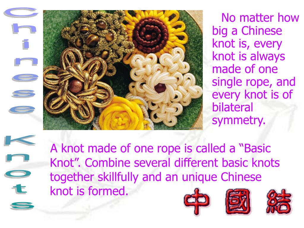 """A knot made of one rope is called a """"Basic Knot"""". Combine several different basic knots together skillfully and an unique Chinese knot is formed."""
