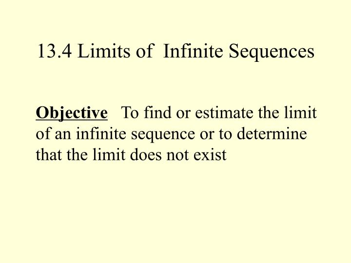 13.4 Limits of  Infinite Sequences