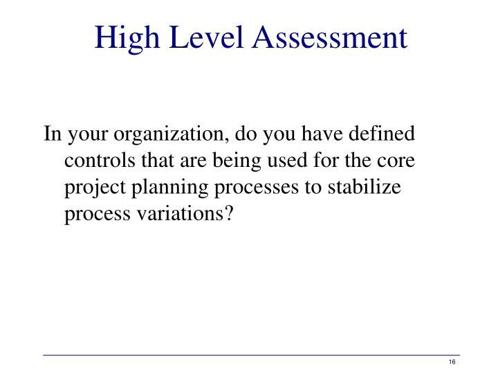 High Level Assessment