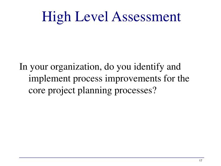 High Level Assessment