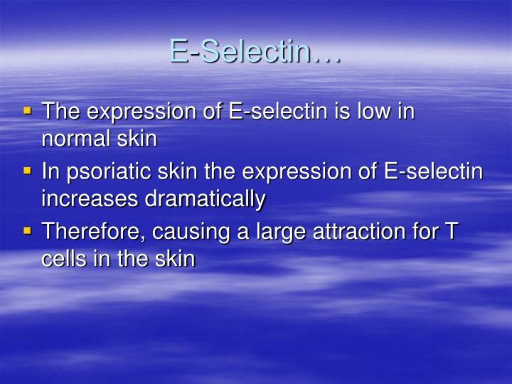 E-Selectin…